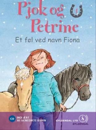 Pjok og Petrine #4: Et føl ved navn Fiona - Maneno