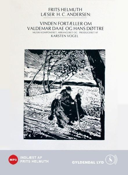Vinden fortæller om Valdemar Daae og hans Døttre. - Maneno