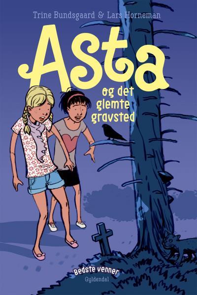 Bedste venner #2: Asta og det glemte gravsted - Maneno