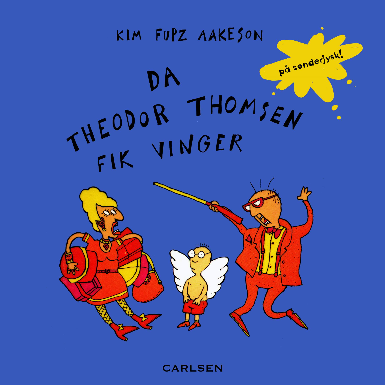 Da Theodor Thomsen fik vinger - på sønderjysk! - Maneno
