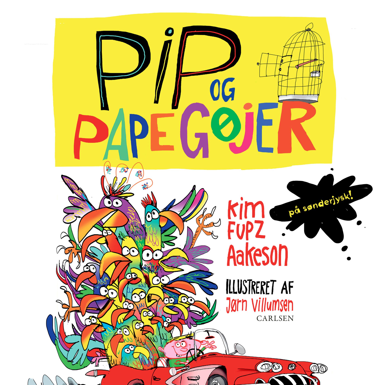 Pip og papegøjer - på sønderjysk! - Maneno