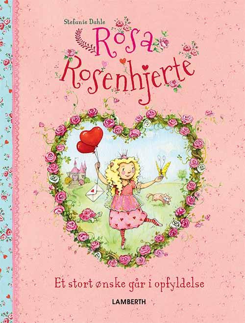 Rosa Rosenhjerte: Et stort ønske går i opfyldelse - Maneno - 13968