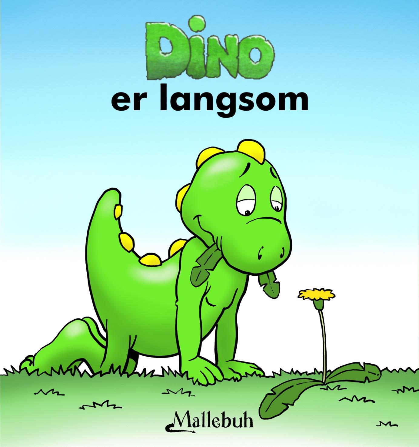 Dino er langsom - Maneno