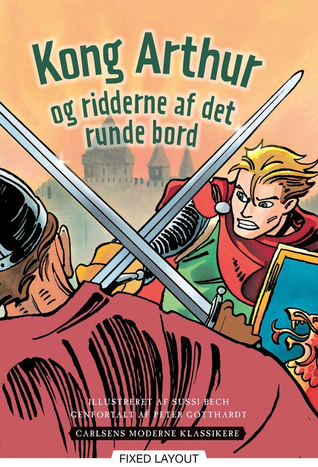 Carlsens Moderne Klassikere 3: Kong Arthur og ridderne af det runde bord - Maneno