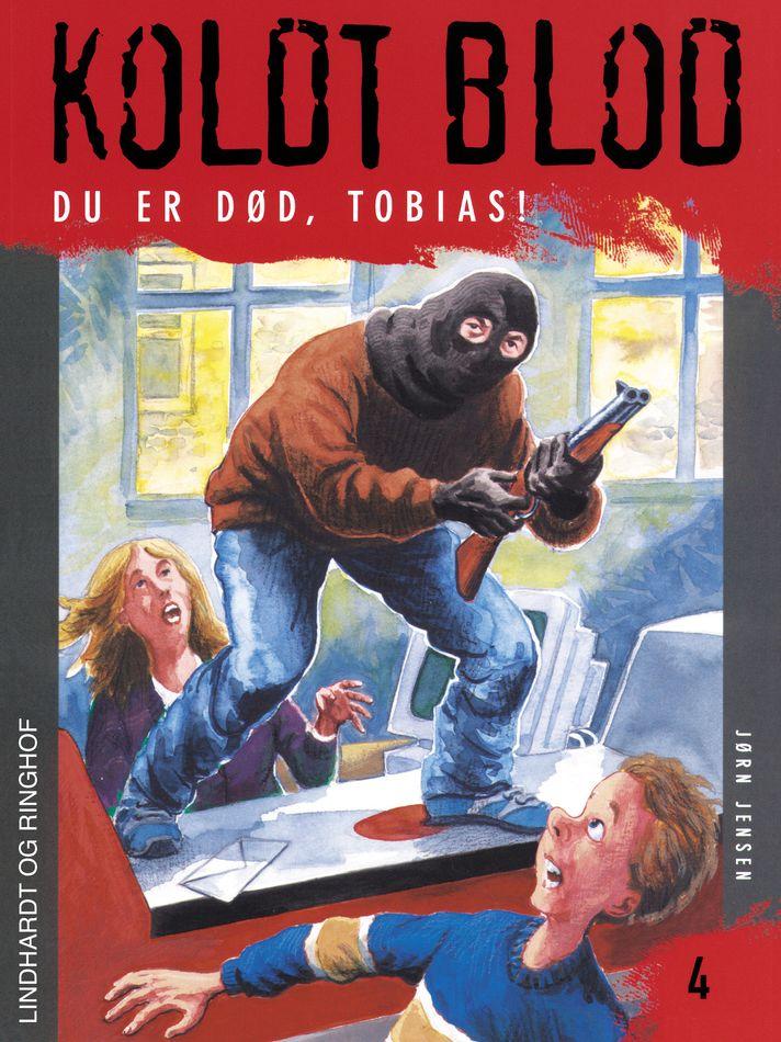 Koldt blod #4: Du er død, Tobias! - Maneno