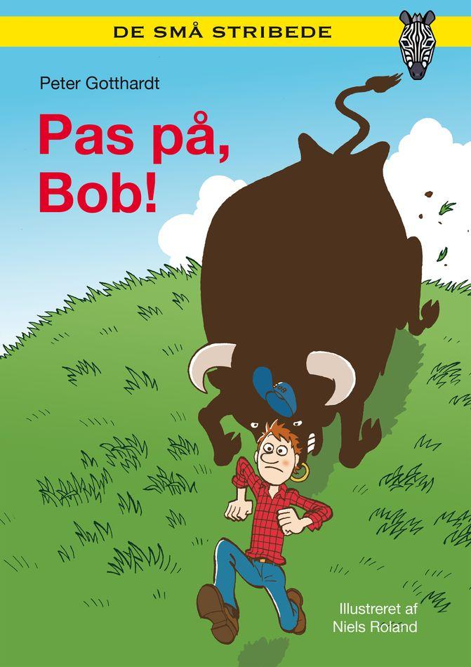 De små stribede: Pas på, Bob! - Maneno
